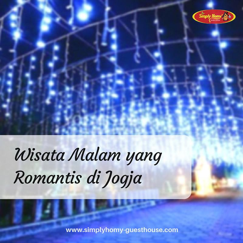 Wisata Malam Jogja Ini Romantis Untuk Di Nikmati Bersama